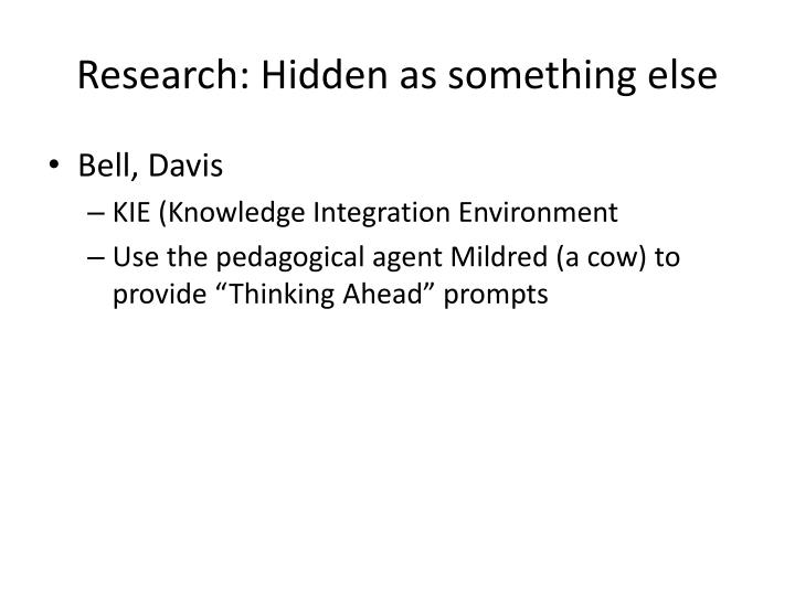 Research: Hidden as something else