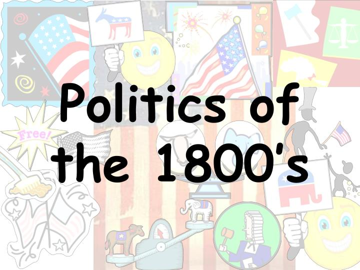 Politics of the 1800 s