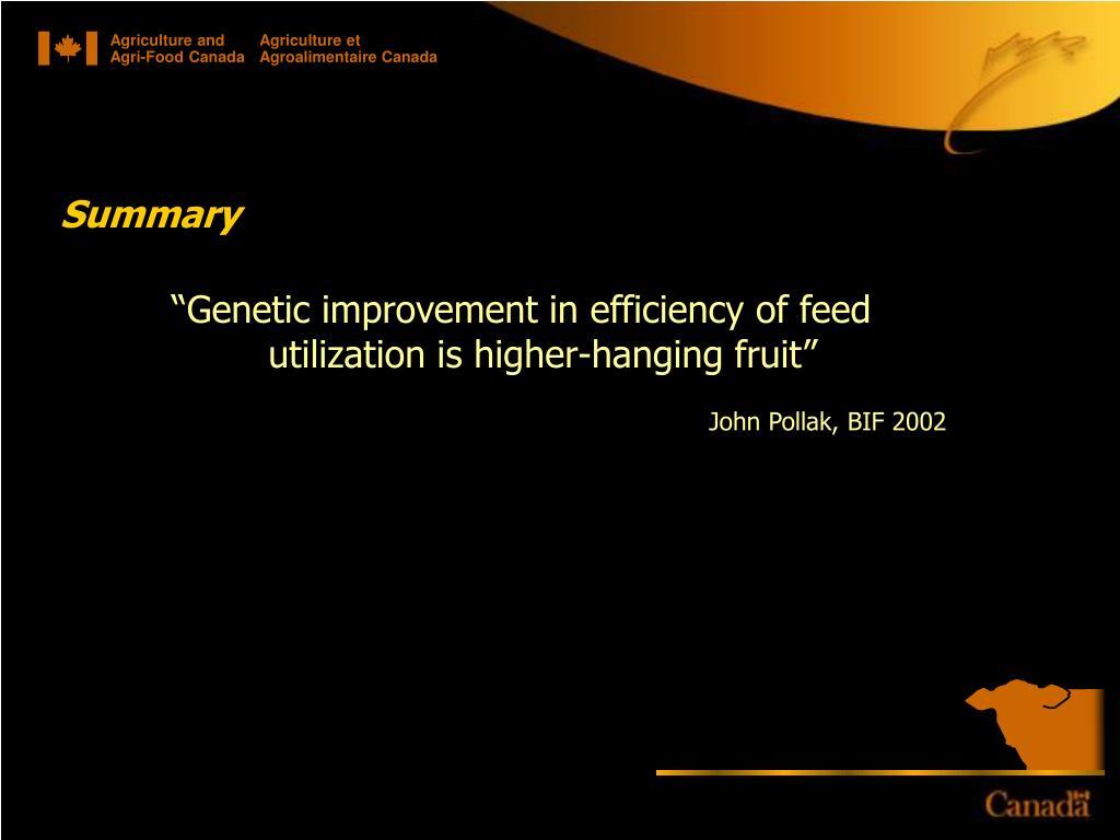 """Genetic improvement in efficiency of feed utilization is higher-hanging fruit"""