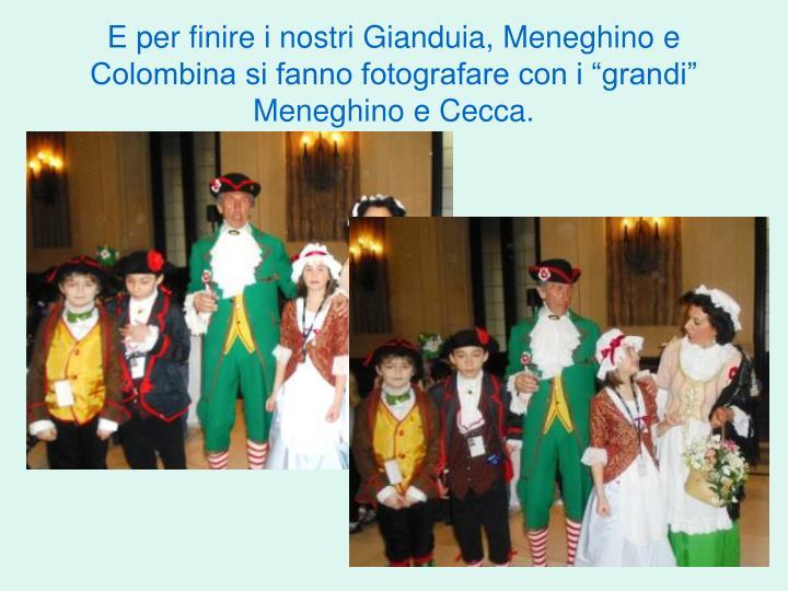 """E per finire i nostri Gianduia, Meneghino e Colombina si fanno fotografare con i """"grandi"""" Meneghino e Cecca."""