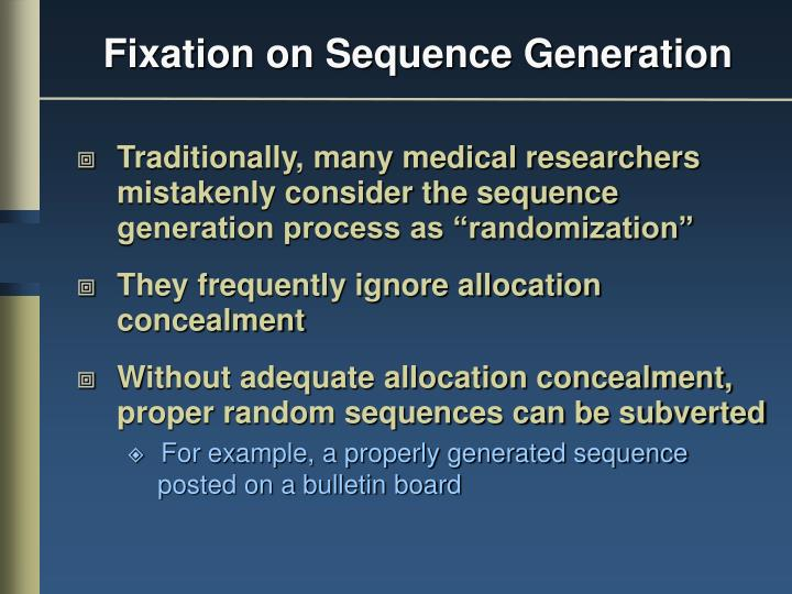 Fixation on sequence generation