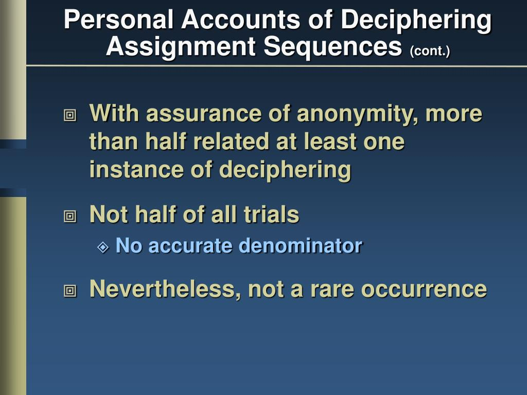 Personal Accounts of Deciphering Assignment Sequences