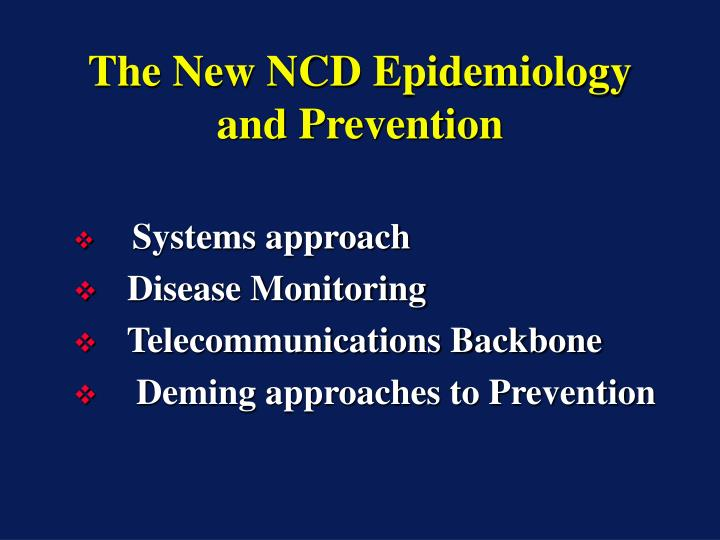 The new ncd epidemiology and prevention