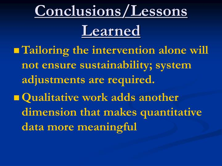 Conclusions/Lessons Learned