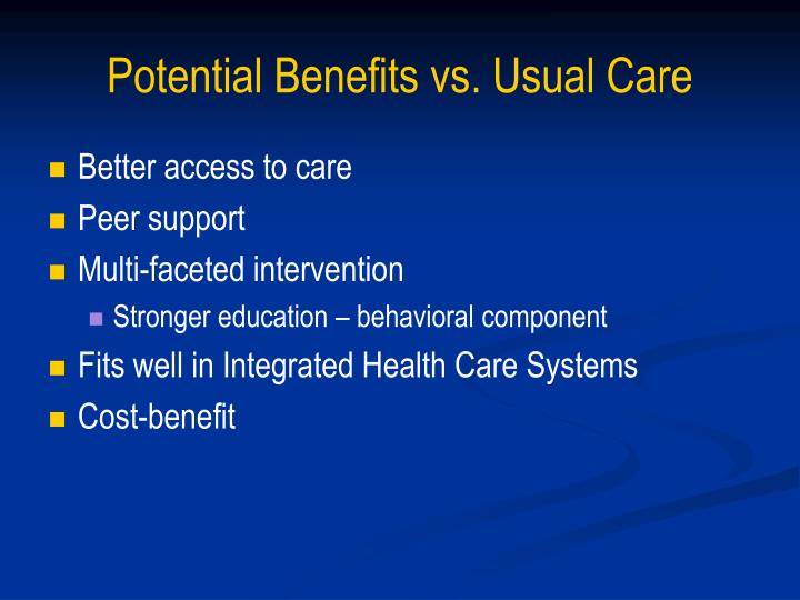 Potential Benefits vs. Usual Care