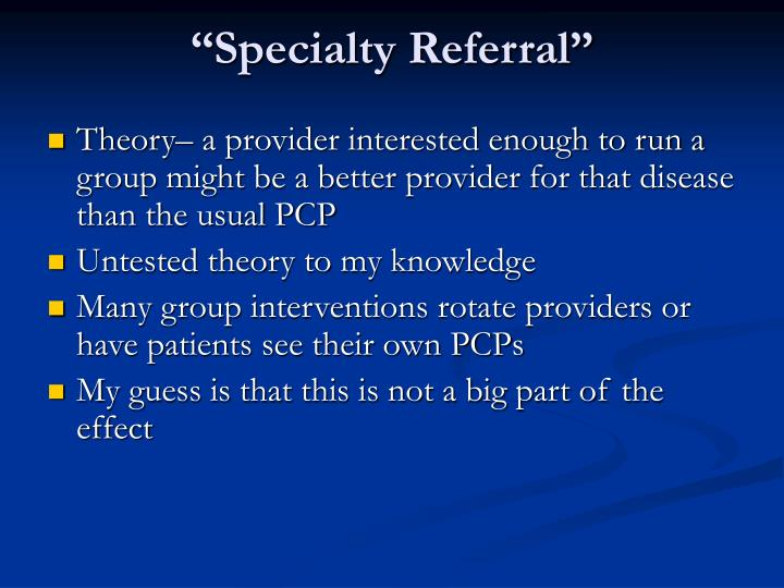"""Specialty Referral"""