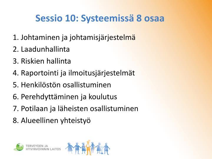 Sessio 10: Systeemissä 8 osaa