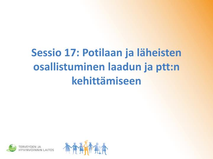 Sessio 17: Potilaan ja läheisten osallistuminen