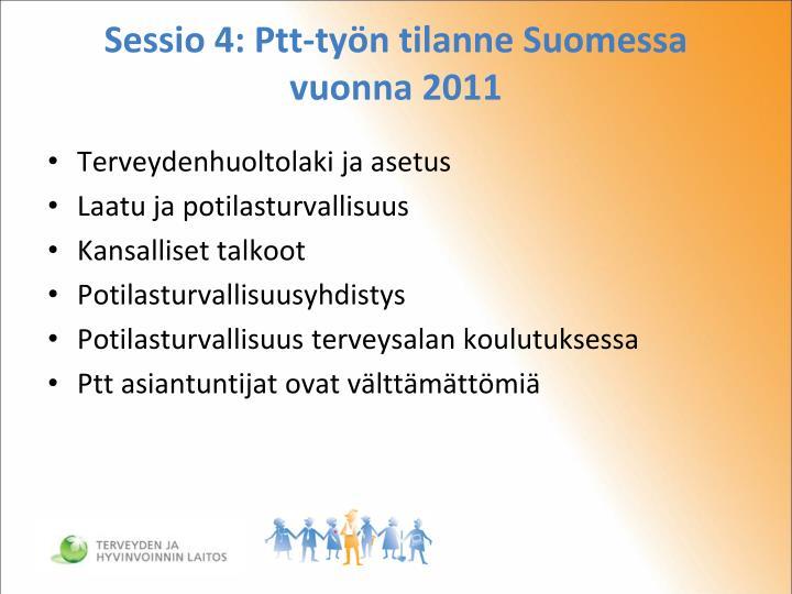 Sessio 4: Ptt-työn tilanne Suomessa vuonna 2011