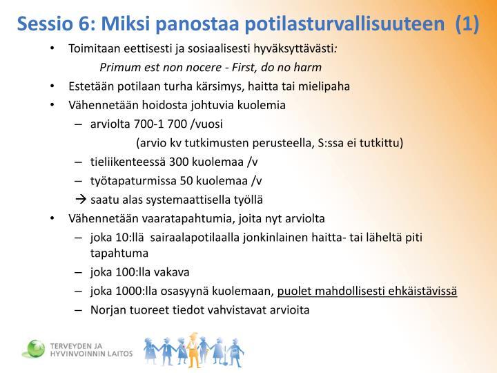 Sessio 6: Miksi panostaa potilasturvallisuuteen  (1)