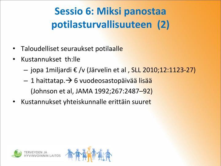 Sessio 6: Miksi panostaa potilasturvallisuuteen  (2)