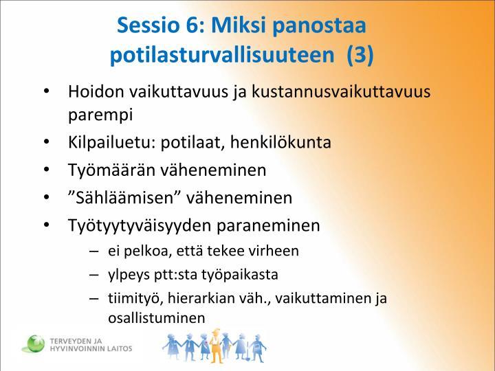 Sessio 6: Miksi panostaa potilasturvallisuuteen  (3)