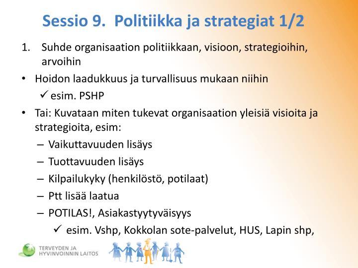 Sessio 9.  Politiikka ja strategiat 1/2