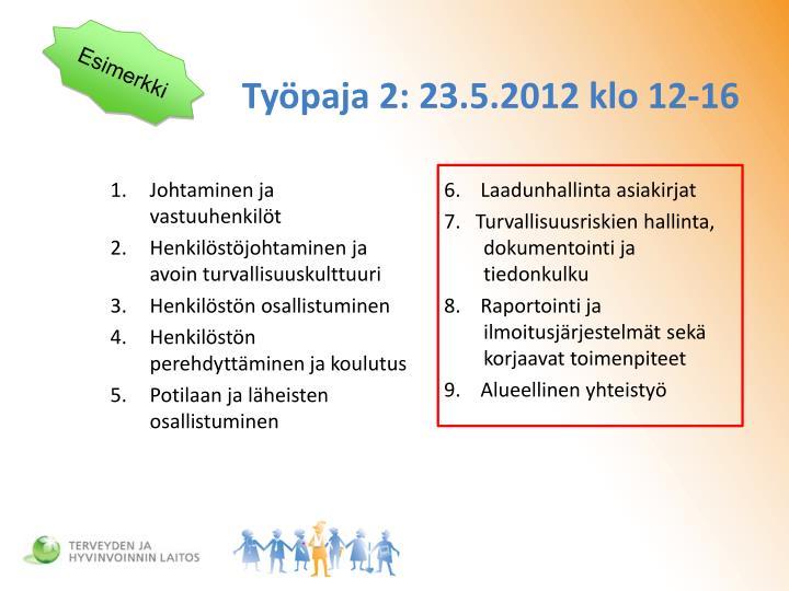 Työpaja 2: 23.5.2012 klo 12-16