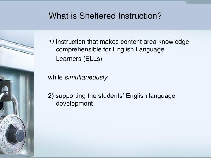 What is Sheltered Instruction?