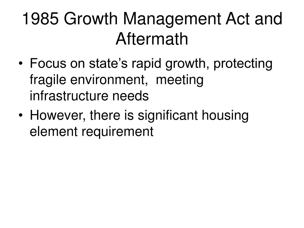 1985 Growth Management Act and Aftermath