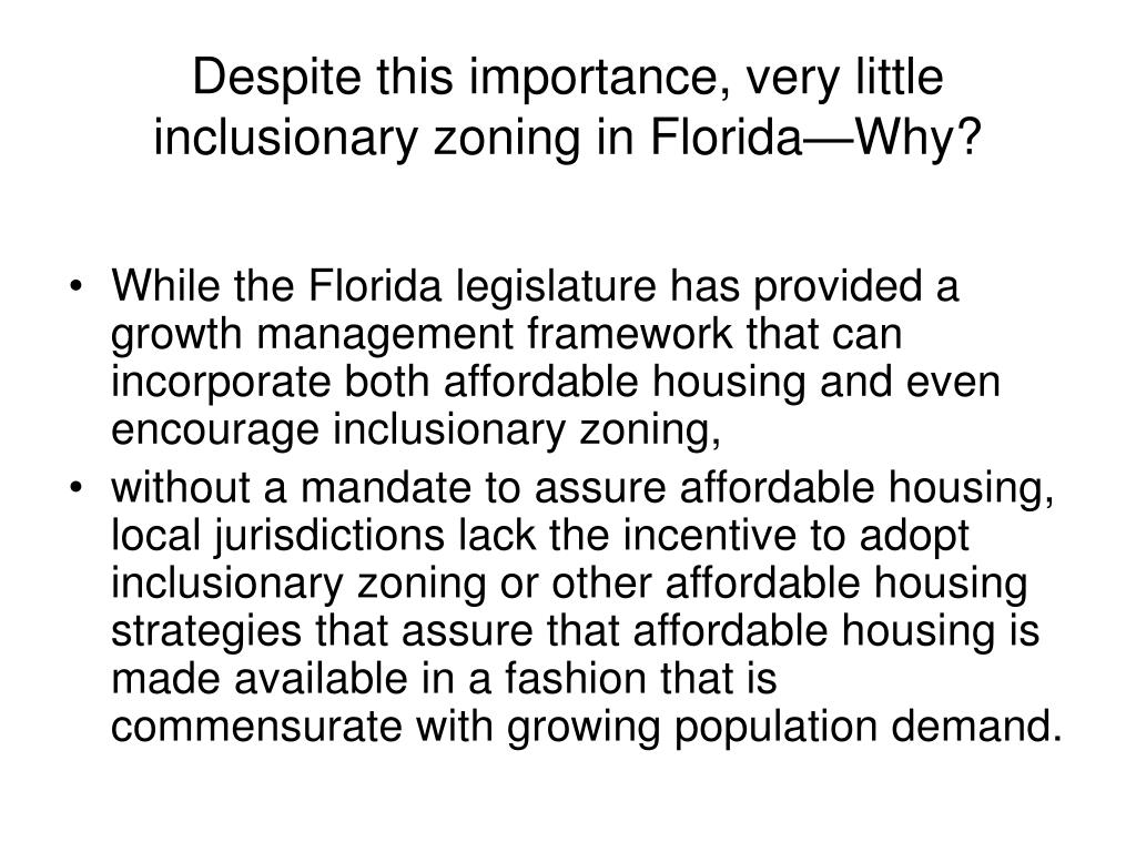 Despite this importance, very little inclusionary zoning in Florida—Why?