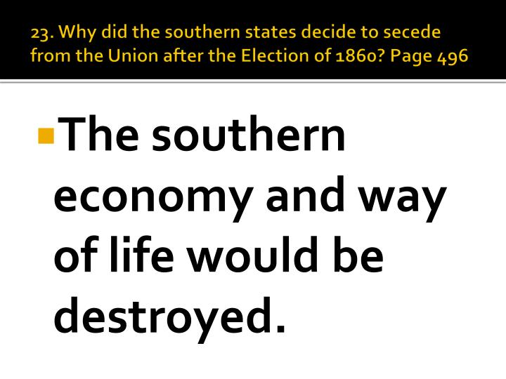 why did the southern states secede essay Why did many southerners feel that secession was necessary after lincoln won  the southern states to secede  why did the us southern states care if.