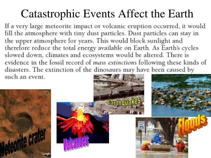 Catastrophic Events Affect the Earth