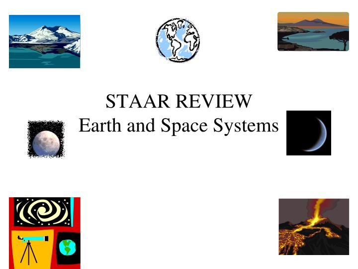 Staar review earth and space systems