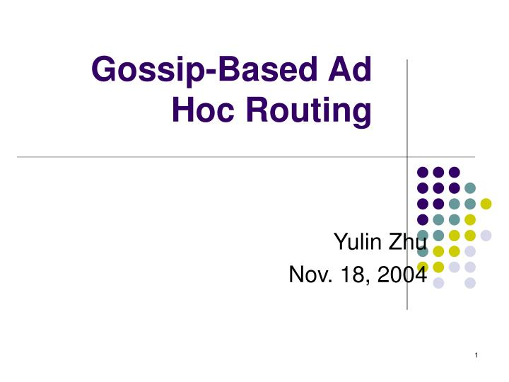 Gossip based ad hoc routing