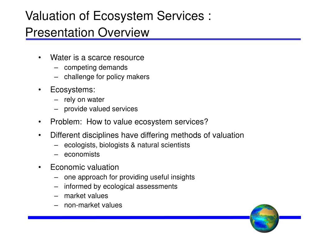 Valuation of Ecosystem Services : Presentation Overview