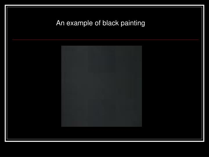 An example of black painting