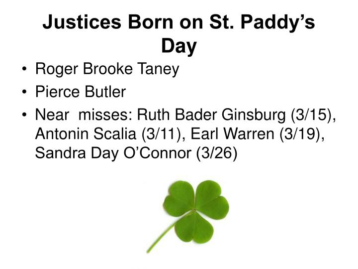 Justices Born on St. Paddy's Day