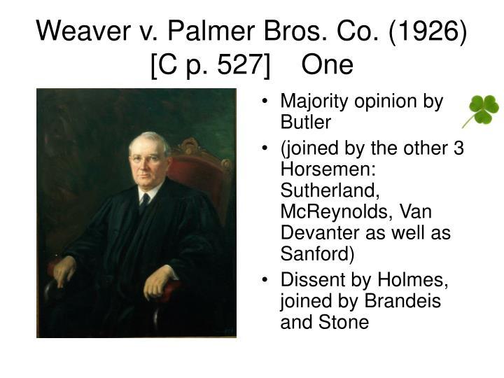 Weaver v. Palmer Bros. Co. (1926) [C p. 527]One