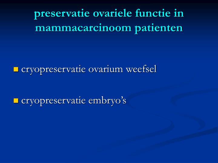 preservatie ovariele functie in mammacarcinoom patienten