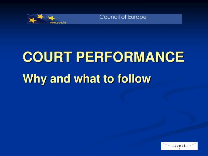 Court performance why and what to follow