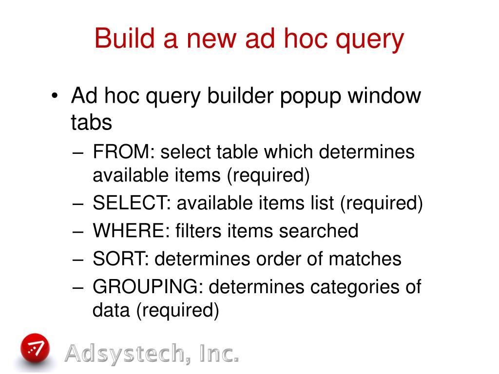 Build a new ad hoc query