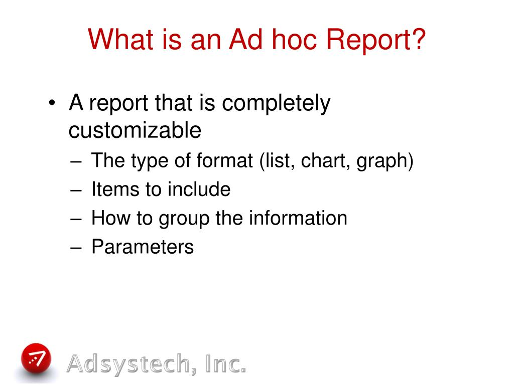 What is an Ad hoc Report?