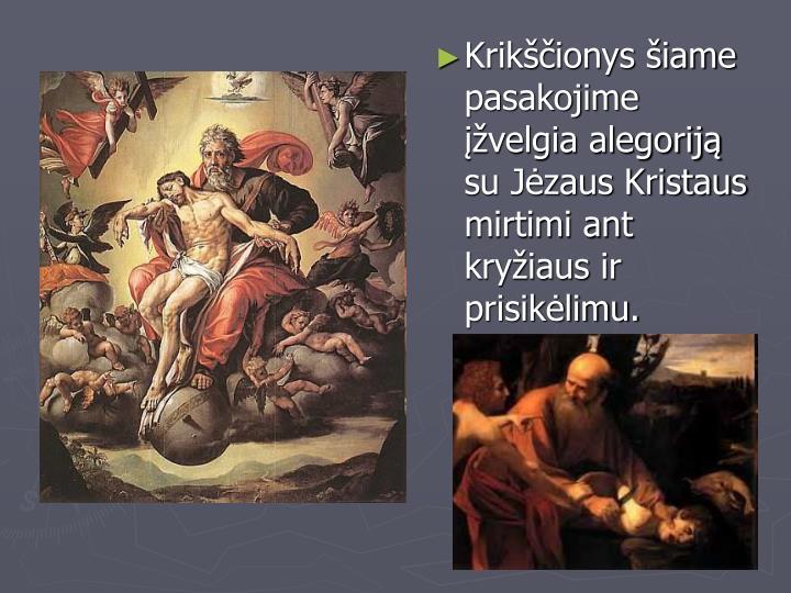 Krikščionys šiame pasakojime įžvelgia alegoriją su Jėzaus Kristaus mirtimi ant kryžiaus ir prisikėlimu.