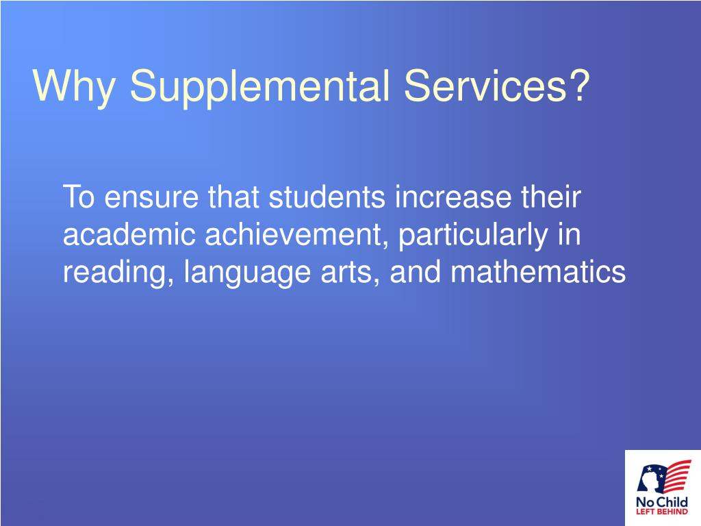 Why Supplemental Services?
