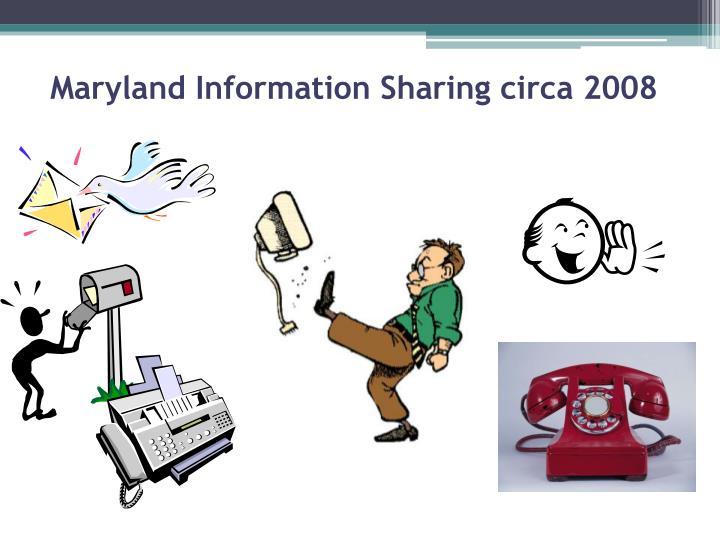 Maryland Information Sharing circa 2008