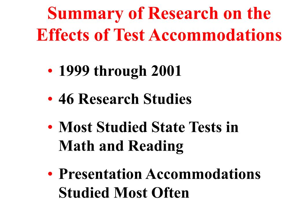 Summary of Research on the Effects of Test Accommodations