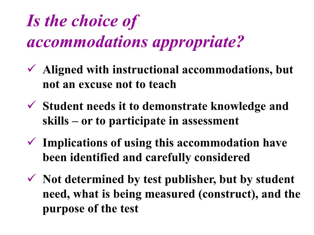 Is the choice of accommodations appropriate?
