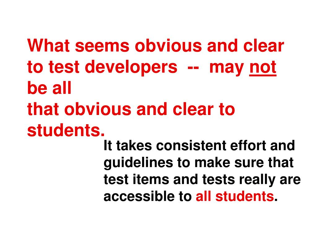 What seems obvious and clear to test developers  --  may