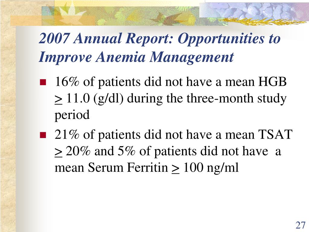 2007 Annual Report: Opportunities to Improve Anemia Management