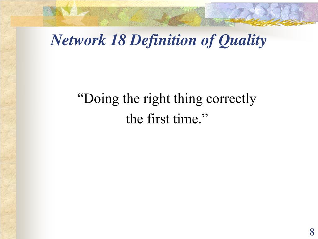 Network 18 Definition of Quality