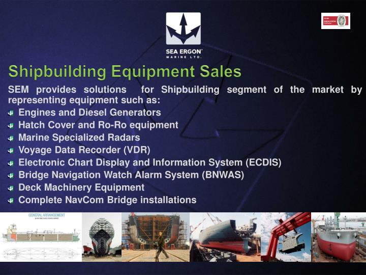 Shipbuilding Equipment Sales