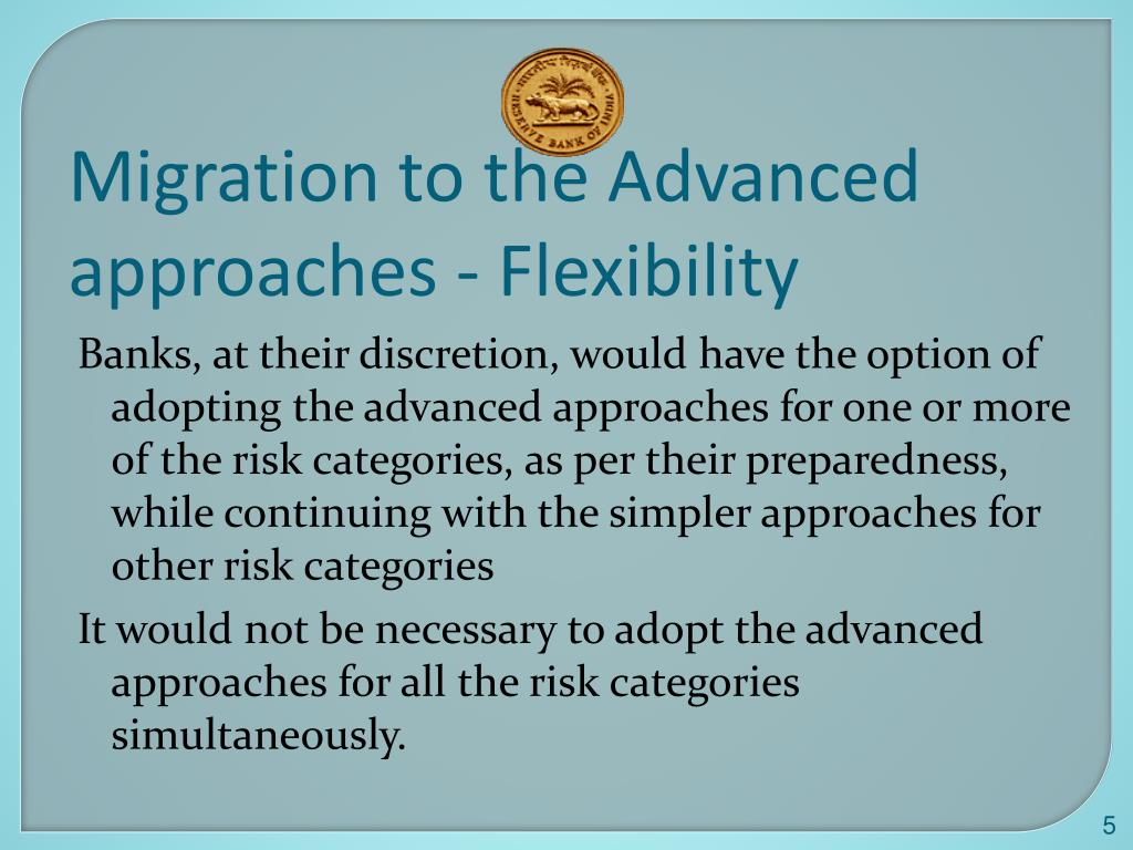 Migration to the Advanced approaches - Flexibility