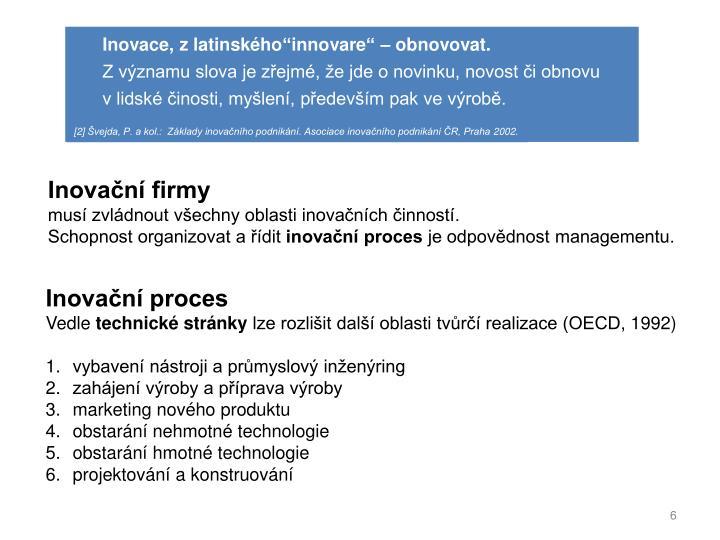 """Inovace, z latinského""""innovare"""" – obnovovat."""