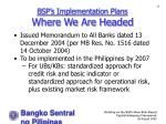 bsp s implementation plans where we are headed