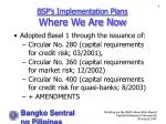 bsp s implementation plans where we are now
