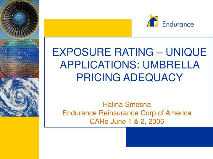 Exposure rating unique applications umbrella pricing adequacy
