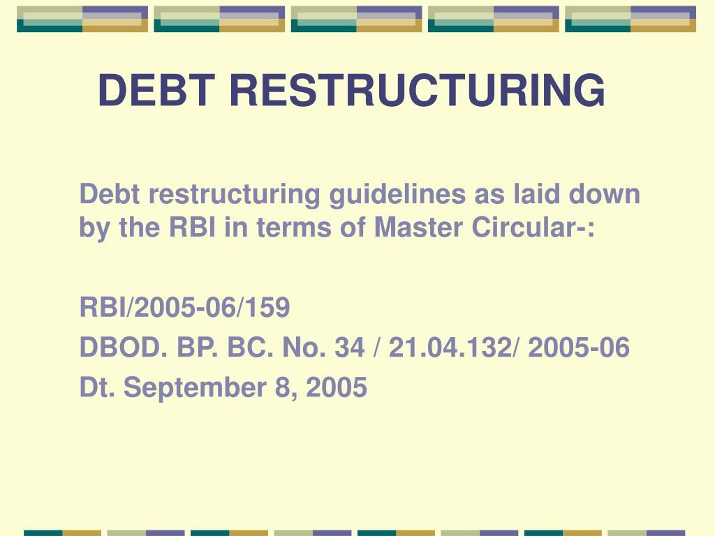 DEBT RESTRUCTURING
