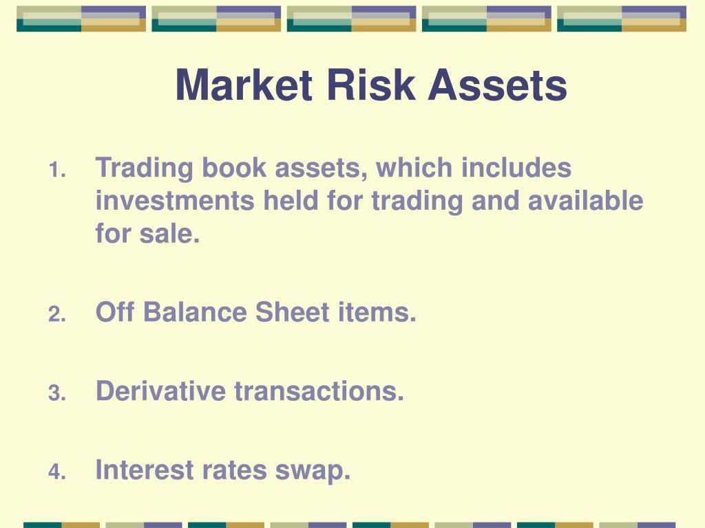Market Risk Assets
