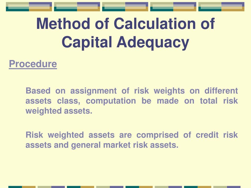 Method of Calculation of Capital Adequacy